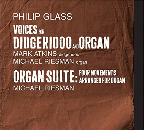 Glass: Voices for Didgeridoo and Organ / Organ Suite