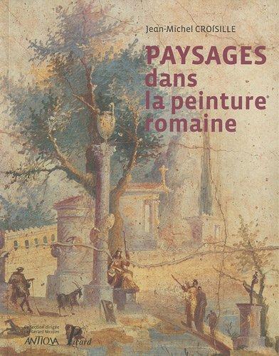 Paysages Dans la Peinture Romaine. Aux Origines d'un Genre Pictural