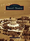 Baha'i Temple (Images of America)