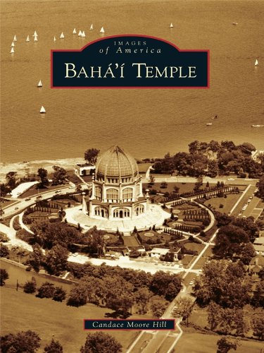 Baha'i Temple (Images of America) (English Edition) por Candace Moore Hill