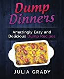 Best Dump Dinners - Dump Dinners: Amazingly Easy and Delicious Dump Recipes Review