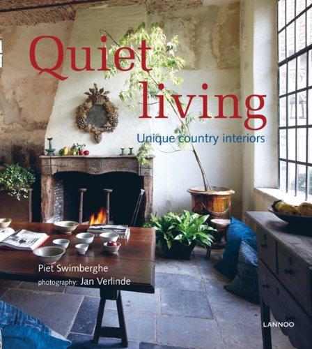 Quiet Living: Unique Country Interiors par Piet Swimberghe