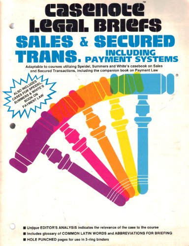 Sales & Secured Transactions: Keyed to Speidel, Summers & White (Casenote Legal Briefs) por Speidel