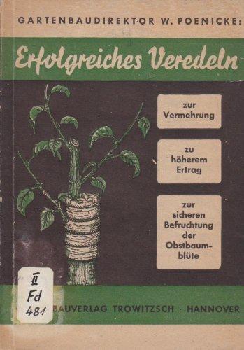 Erfolgreiches Veredeln zur Vermehrung, zu höherem Ertrag und zur sicheren Befruchtung der Obstbaumblüte