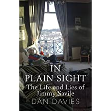 In Plain Sight: The Life and Lies of Jimmy Savile (English Edition)
