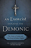 An Exorcist Explains the Demonic: The Antics of Satan and His Army of Fallen Angels (English Edition)