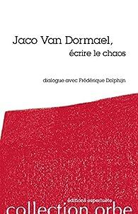 Jaco Van Dormael, écrire le chaos par Frédérique Dolphijn