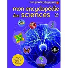 Mon encyclopédie des sciences: (6-9 ans)