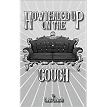 How I Ended Up On The Couch (English Edition)
