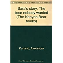 Sara's story: The bear nobody wanted (The Kenyon Bear books)