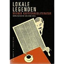 Lokale Legenden. Wiener Kaffeehausliteratur