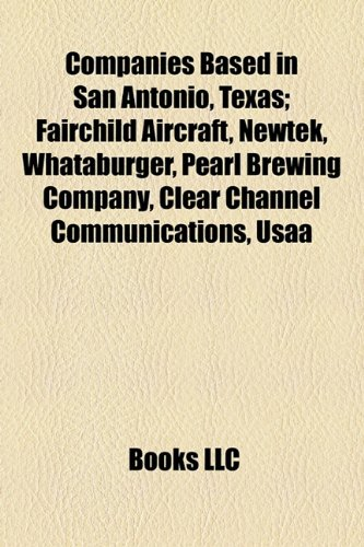 companies-based-in-san-antonio-texas-fairchild-aircraft-newtek-whataburger-pearl-brewing-company-cle
