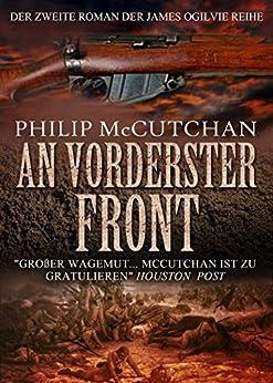 An Vorderster Front (James Ogilvie 2) (German Edition) par [McCutchan, Philip]