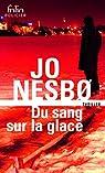 Du sang sur la glace par Nesbø