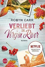 Verliebt in Virgin River: A Virgin River Novel