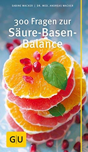 300 Fragen zur Säure-Basen-Balance (GU Großer Kompass Gesundheit)
