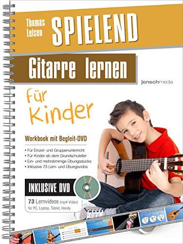 Spielend Gitarre Lernen für Kinder: Die neue Kindergitarrenschule (inkl. 73 Video-Praxisanleitungen)