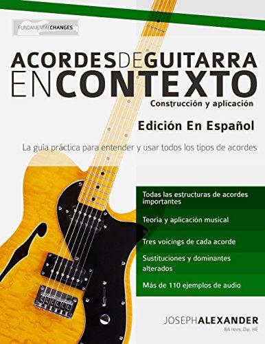 Acordes de guitarra en contexto: Construcción y aplicación por Mr Joseph Alexander