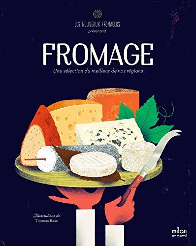 Fromage: Une sélection du meilleur de nos régions