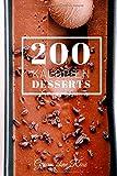 200 Kalorien Desserts: Schnelle, kalorienarme, zuckersüße Rezepte (B07TK33HC7, Band 1)