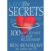 The Secrets: 100 Ways to Have a Great Relationship