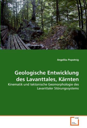 Geologische Entwicklung des Lavanttales, Kärnten: Kinematik und tektonische Geomorphologie des Lavanttaler Störungssystems