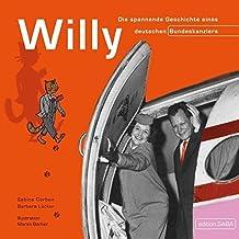 Willy: Die spannende Geschichte eines deutschen Bundeskanzlers