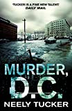Front cover for the book Murder, D.C. by Neely Tucker