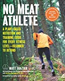 No Meat Athlete, Revised and Expanded:A Plant-Based Nutrition and Training Guide for Every Fitness Level—Beginner to Beyond [Includes More Than 60 Recipes!] (English Edition)