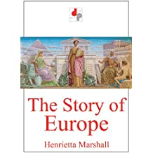 The Story of Europe (Illustrated) (English Edition)