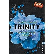 Trinity - Bittersüße Träume (Die Trinity-Serie, Band 4)