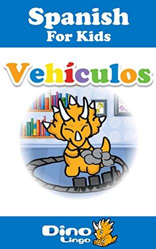 Spanish for Kids - Vehicles Storybook: Spanish language lessons for children por Dino Lingo