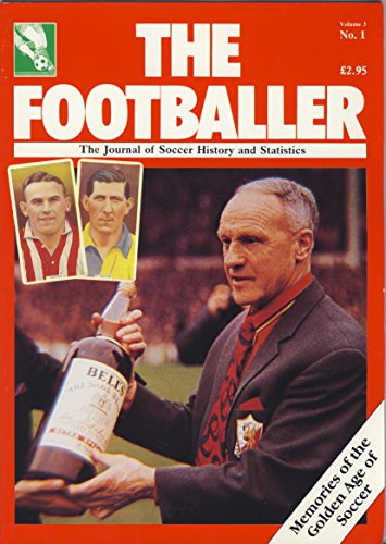 The Footballer - The Journal Of Soccer History And Statistics Vol: 3 No. One
