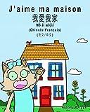 J'aime ma maison - Français Chinois Bilingue: Chinois traditionnel - Mandarin - Livre pour enfants