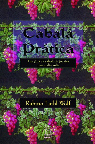 CABALÁ PRÁTICA: 1 por RABINO LAIBL WOLF