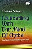 Counseling with the Mind of Christ: The Dynamics of Spirituotherapy by Charles R. Solomon (1977-10-01)