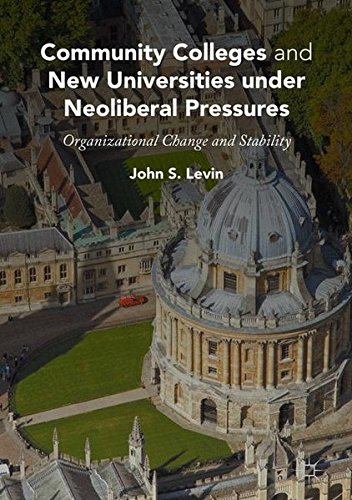Community Colleges and New Universities under Neoliberal Pressures: Organizational Change and Stability