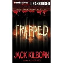 Trapped by Jack Kilborn (2011-06-14)