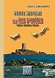 Petite histoire des îles d'Hyères (des origines à 1930, Presqu'île de Giens, Porquerolles, Port-Cros, Ile du Levant)