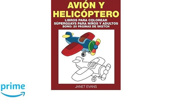 Buy Avion y Helicoptero: Libros Para Colorear Superguays Para Ninos ...