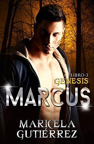 MARCUS (Génesis nº 3) por Maricela Gutiérrez