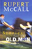 Stories for the old man: With odes to-- Stuart Diver, Pat Rafter, and Steve Waugh