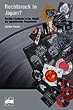 Rechtsrock in Japan?: Rechte Liedtexte in Japans Musik der Gegenwart (Vienna Studies on East Asia) - Stefan Fuchs