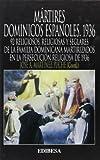 Mártires Dominicos españoles. 1936: 92 religiosos, religiosas y seglares de la familia dominicana martirizados en la persecución religiosa de 1936 (Grandes Firmas)
