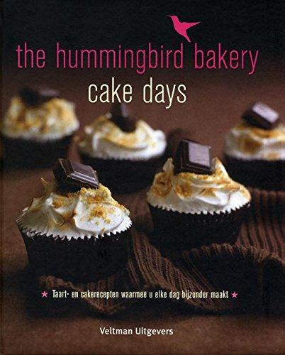 The Hummingbird Bakery cake days: taart- en cakerecepten waarmee u elke dag bijzonder maakt