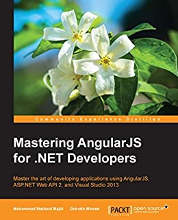 Mastering AngularJS for .NET Developers by [Majid,  Mohammad Wadood, Mirzaei,  Golrokh]