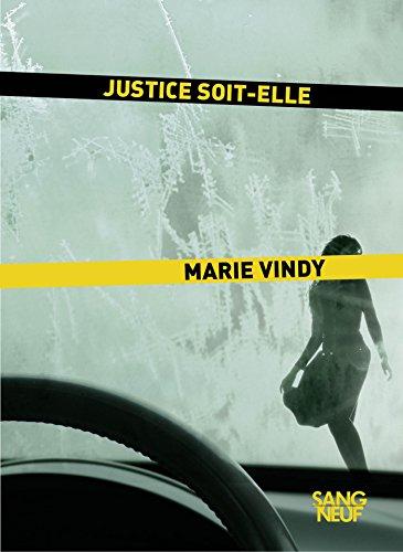 Justice soit-elle par Marie VINDY