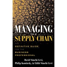 Managing the Supply Chain: The Definitive Guide for the Business Professional (English Edition)