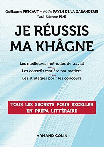 Téléchargement Je réussis ma khâgne : Tous les secrets pour exceller en prépa littéraire (Hors collection) pdf, epub
