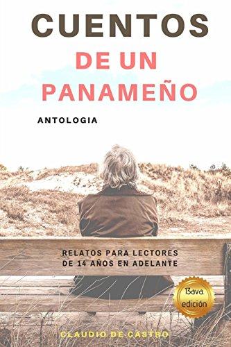 Cuentos de un panameño: Escritores de Panamá - Antología par Claudio de Castro